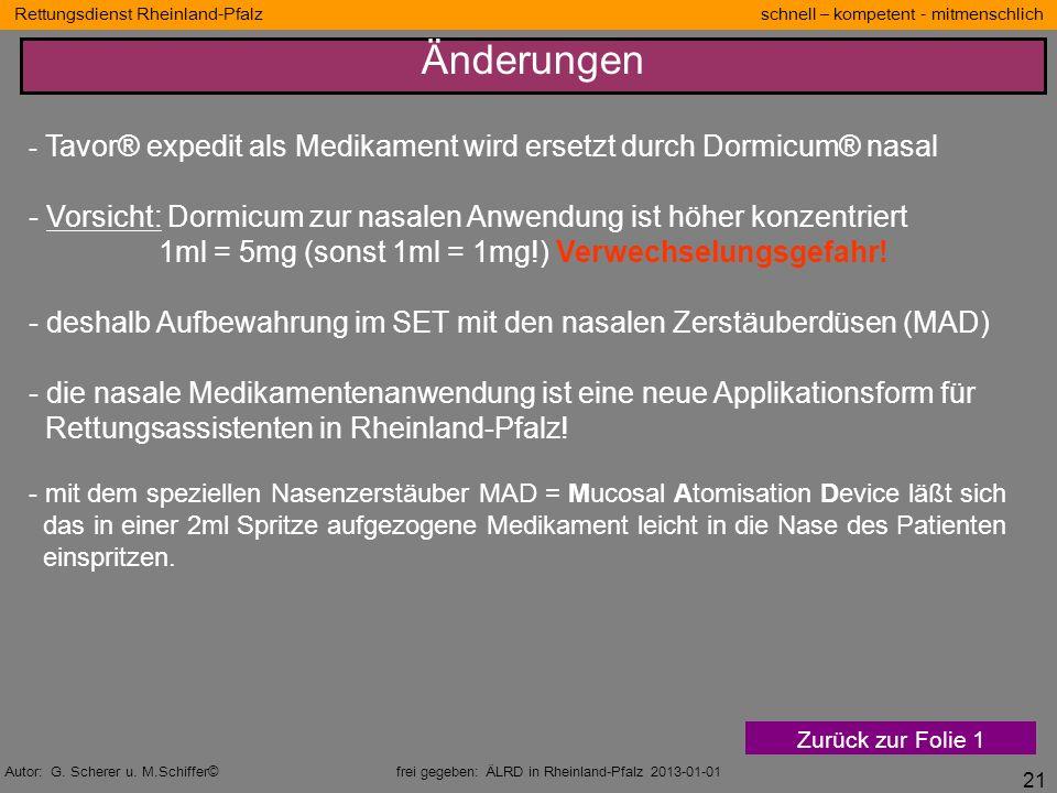 21 Rettungsdienst Rheinland-Pfalz schnell – kompetent - mitmenschlich Autor: G. Scherer u. M.Schiffer© frei gegeben: ÄLRD in Rheinland-Pfalz 2013-01-0