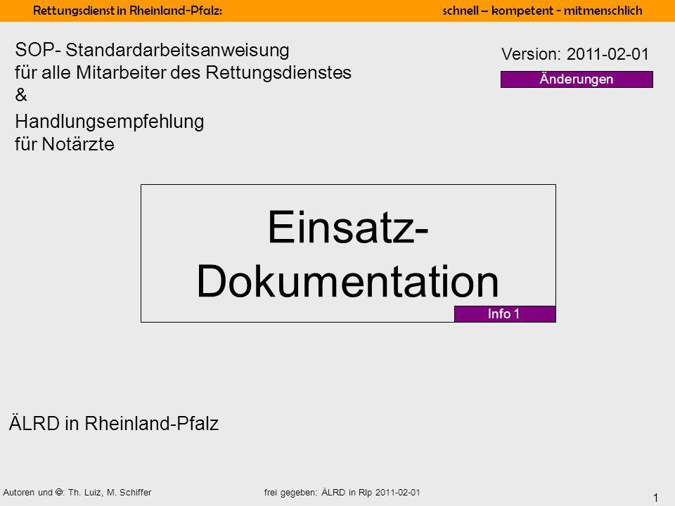 1 Rettungsdienst in Rheinland-Pfalz: schnell – kompetent - mitmenschlich Autoren und : Th. Luiz, M. Schiffer frei gegeben: ÄLRD in Rlp 2011-02-01 Eins