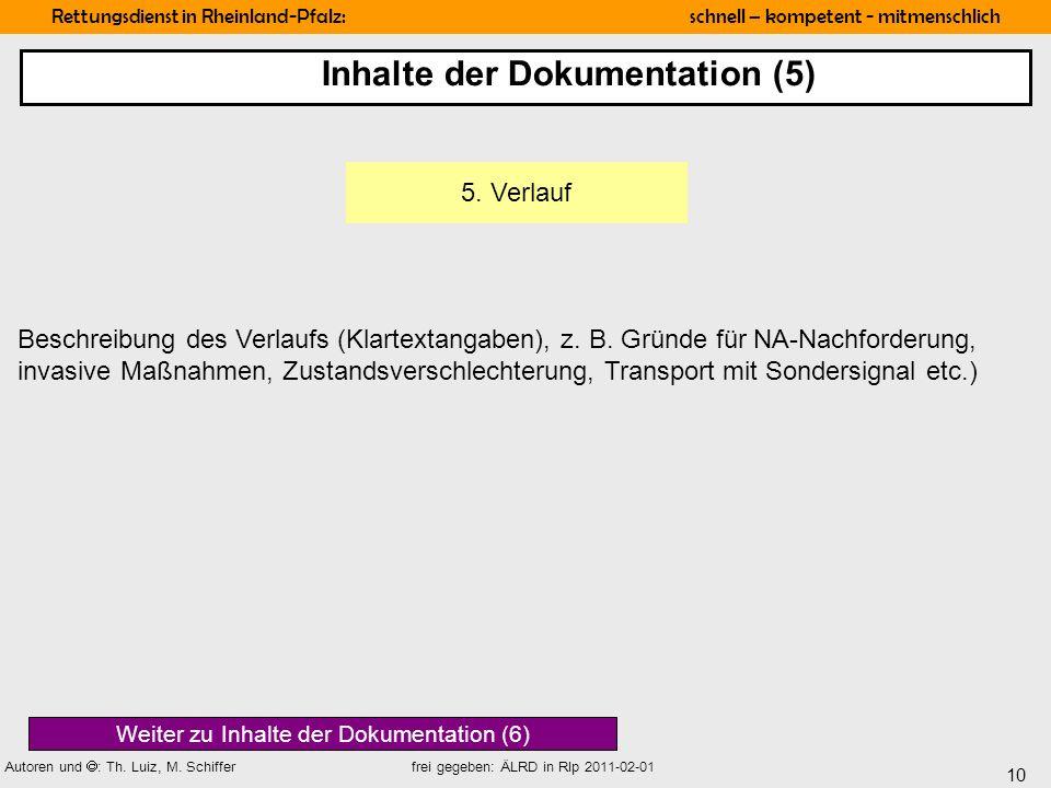 10 Rettungsdienst in Rheinland-Pfalz: schnell – kompetent - mitmenschlich Autoren und : Th. Luiz, M. Schiffer frei gegeben: ÄLRD in Rlp 2011-02-01 Bes