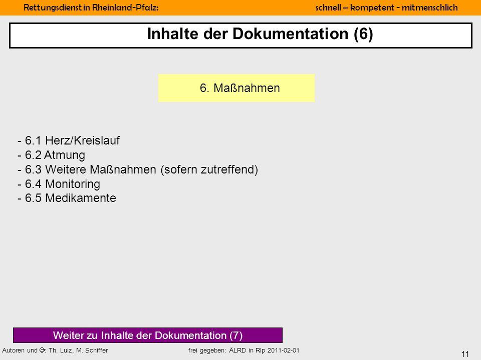 11 Rettungsdienst in Rheinland-Pfalz: schnell – kompetent - mitmenschlich Autoren und : Th. Luiz, M. Schiffer frei gegeben: ÄLRD in Rlp 2011-02-01 - 6