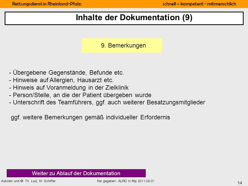 14 Rettungsdienst in Rheinland-Pfalz: schnell – kompetent - mitmenschlich Autoren und : Th. Luiz, M. Schiffer frei gegeben: ÄLRD in Rlp 2011-02-01 9.