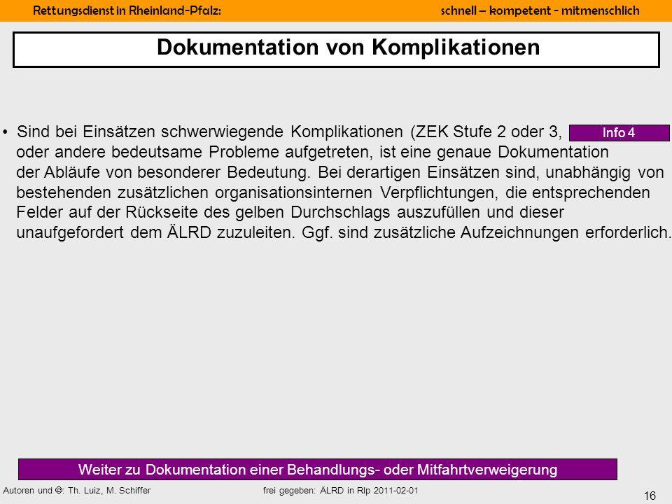 16 Rettungsdienst in Rheinland-Pfalz: schnell – kompetent - mitmenschlich Autoren und : Th. Luiz, M. Schiffer frei gegeben: ÄLRD in Rlp 2011-02-01 Sin