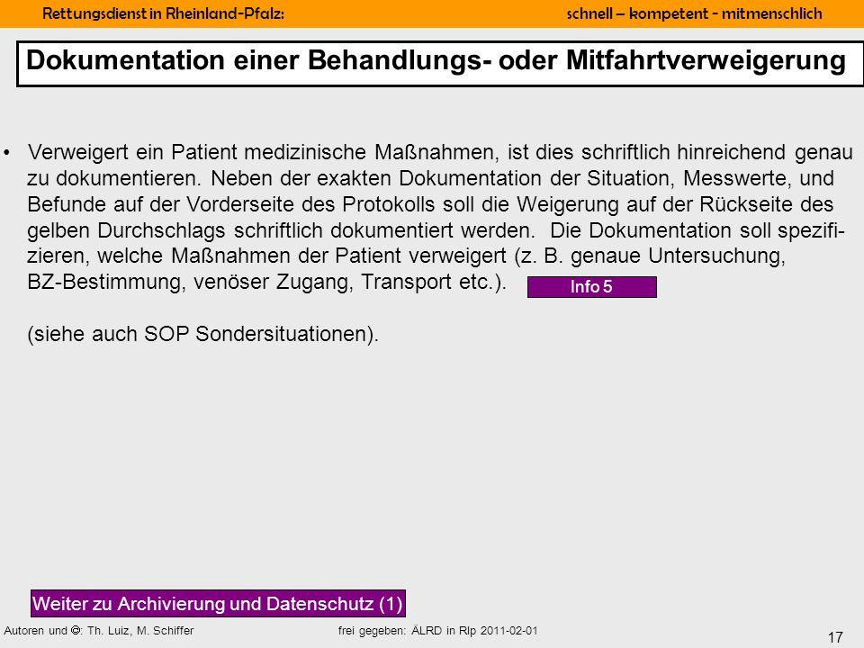 17 Rettungsdienst in Rheinland-Pfalz: schnell – kompetent - mitmenschlich Autoren und : Th. Luiz, M. Schiffer frei gegeben: ÄLRD in Rlp 2011-02-01 Ver