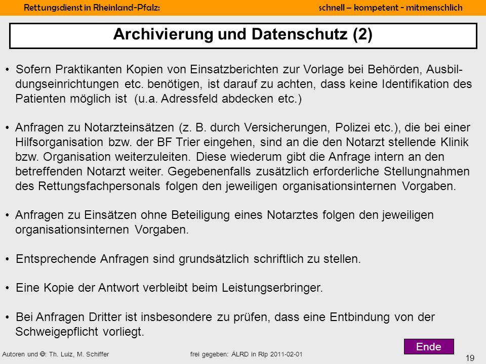 19 Rettungsdienst in Rheinland-Pfalz: schnell – kompetent - mitmenschlich Autoren und : Th. Luiz, M. Schiffer frei gegeben: ÄLRD in Rlp 2011-02-01 Sof