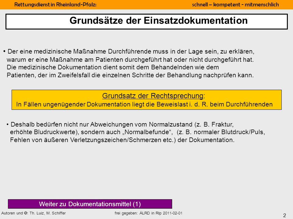 2 Rettungsdienst in Rheinland-Pfalz: schnell – kompetent - mitmenschlich Autoren und : Th. Luiz, M. Schiffer frei gegeben: ÄLRD in Rlp 2011-02-01 Der