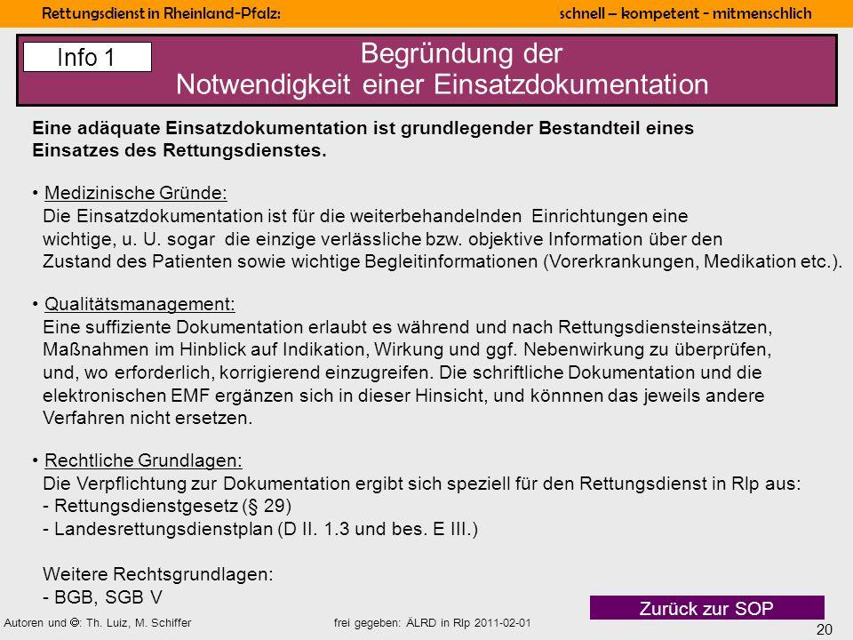 20 Rettungsdienst in Rheinland-Pfalz: schnell – kompetent - mitmenschlich Autoren und : Th. Luiz, M. Schiffer frei gegeben: ÄLRD in Rlp 2011-02-01 Ein