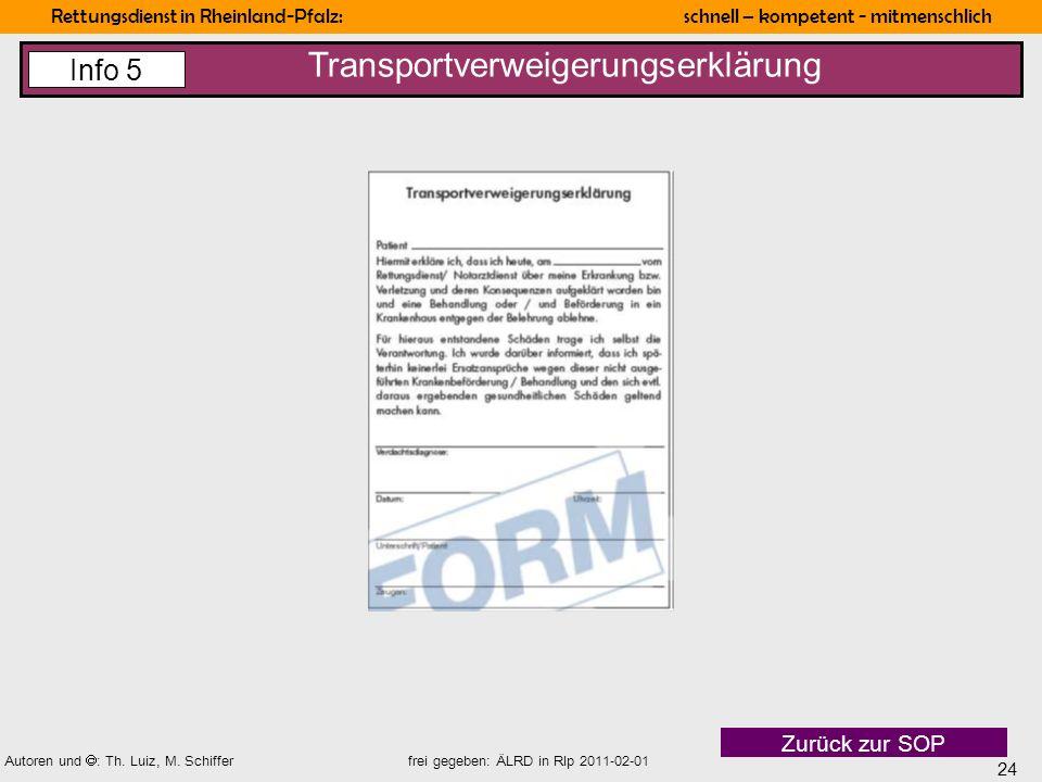 24 Rettungsdienst in Rheinland-Pfalz: schnell – kompetent - mitmenschlich Autoren und : Th. Luiz, M. Schiffer frei gegeben: ÄLRD in Rlp 2011-02-01 Tra