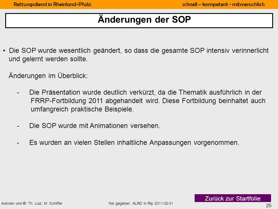 25 Rettungsdienst in Rheinland-Pfalz: schnell – kompetent - mitmenschlich Autoren und : Th. Luiz, M. Schiffer frei gegeben: ÄLRD in Rlp 2011-02-01 Die
