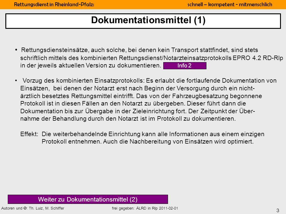 3 Rettungsdienst in Rheinland-Pfalz: schnell – kompetent - mitmenschlich Autoren und : Th. Luiz, M. Schiffer frei gegeben: ÄLRD in Rlp 2011-02-01 Rett