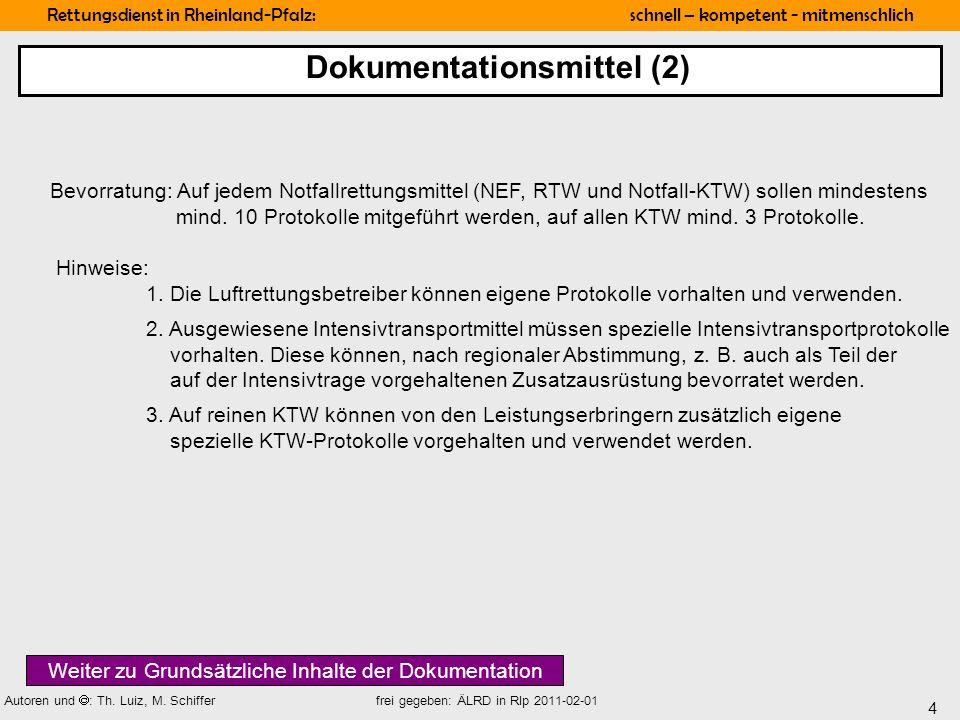 4 Rettungsdienst in Rheinland-Pfalz: schnell – kompetent - mitmenschlich Autoren und : Th. Luiz, M. Schiffer frei gegeben: ÄLRD in Rlp 2011-02-01 Bevo