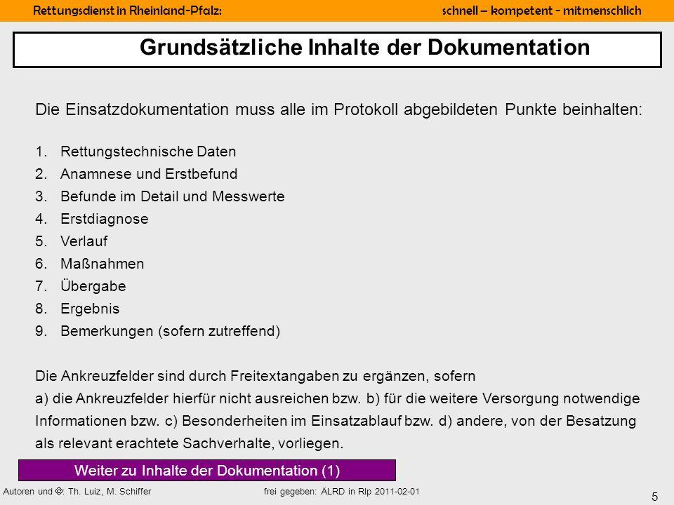 5 Rettungsdienst in Rheinland-Pfalz: schnell – kompetent - mitmenschlich Autoren und : Th. Luiz, M. Schiffer frei gegeben: ÄLRD in Rlp 2011-02-01 Die