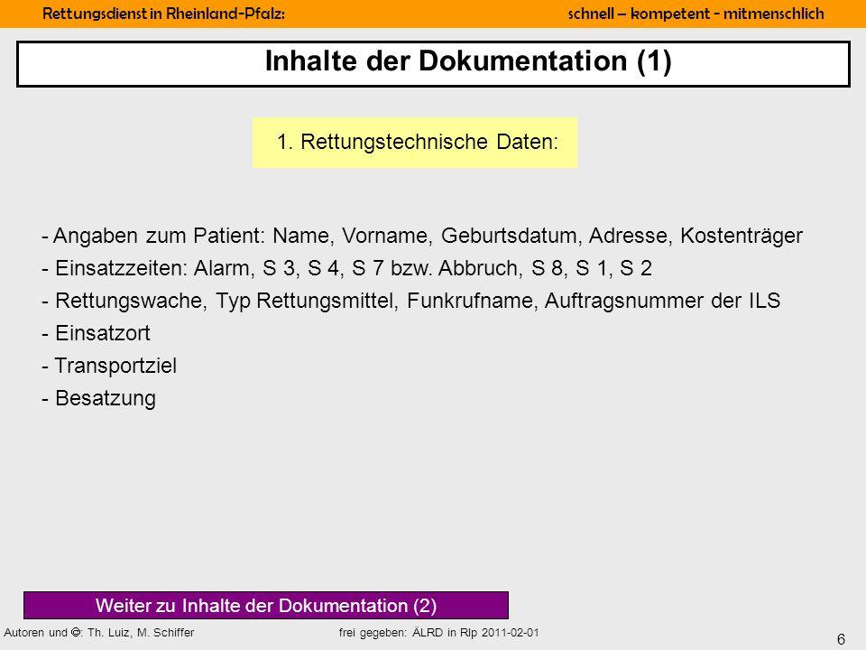 6 Rettungsdienst in Rheinland-Pfalz: schnell – kompetent - mitmenschlich Autoren und : Th. Luiz, M. Schiffer frei gegeben: ÄLRD in Rlp 2011-02-01 - An