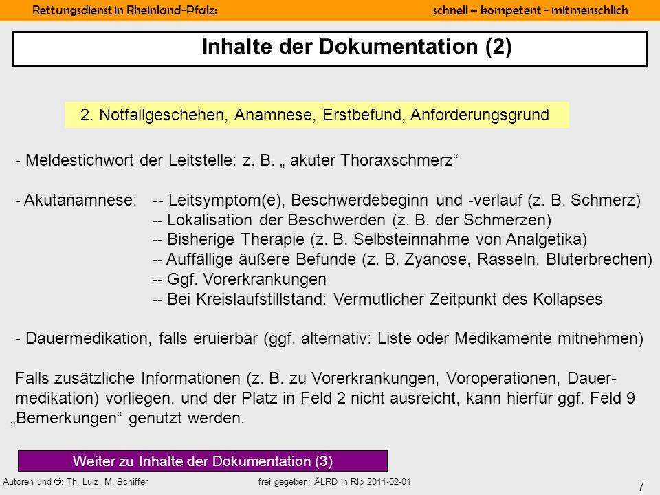 7 Rettungsdienst in Rheinland-Pfalz: schnell – kompetent - mitmenschlich Autoren und : Th. Luiz, M. Schiffer frei gegeben: ÄLRD in Rlp 2011-02-01 - Me