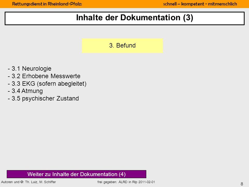 8 Rettungsdienst in Rheinland-Pfalz: schnell – kompetent - mitmenschlich Autoren und : Th. Luiz, M. Schiffer frei gegeben: ÄLRD in Rlp 2011-02-01 - 3.