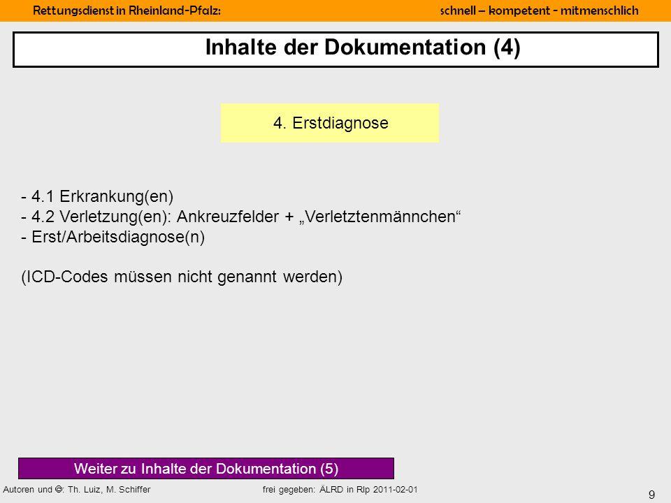 9 Rettungsdienst in Rheinland-Pfalz: schnell – kompetent - mitmenschlich Autoren und : Th. Luiz, M. Schiffer frei gegeben: ÄLRD in Rlp 2011-02-01 - 4.