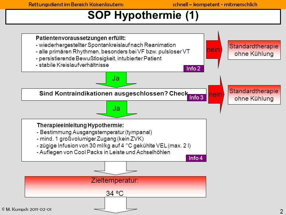 © M. Kumpch 2011-02-01 Rettungsdienst im Bereich Kaiserslautern: schnell – kompetent - mitmenschlich 2 SOP Hypothermie (1) Therapieeinleitung Hypother