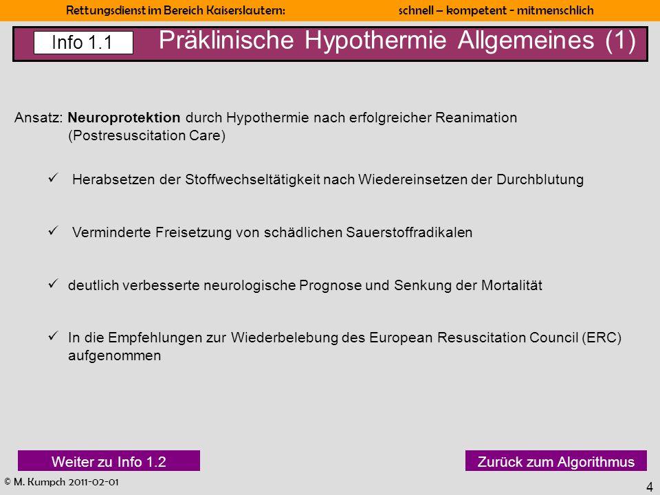 © M. Kumpch 2011-02-01 Rettungsdienst im Bereich Kaiserslautern: schnell – kompetent - mitmenschlich 4 Präklinische Hypothermie Allgemeines (1) Info 1