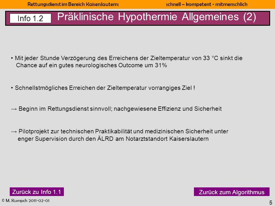 © M. Kumpch 2011-02-01 Rettungsdienst im Bereich Kaiserslautern: schnell – kompetent - mitmenschlich 5 Präklinische Hypothermie Allgemeines (2) Mit je