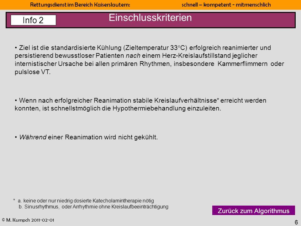 © M. Kumpch 2011-02-01 Rettungsdienst im Bereich Kaiserslautern: schnell – kompetent - mitmenschlich 6 Einschlusskriterien Ziel ist die standardisiert