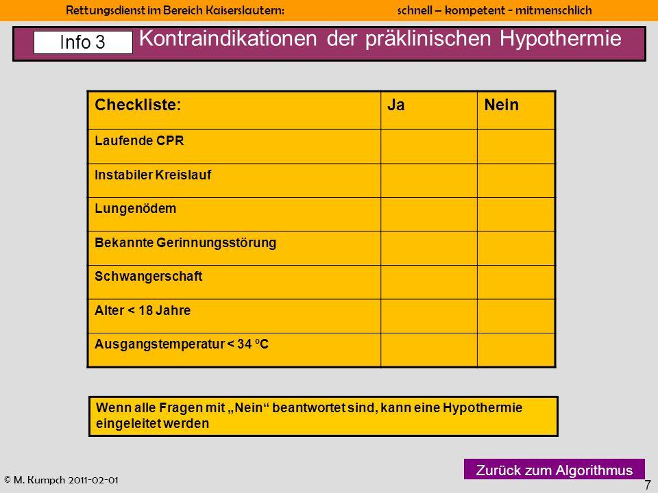 © M. Kumpch 2011-02-01 Rettungsdienst im Bereich Kaiserslautern: schnell – kompetent - mitmenschlich 7 Kontraindikationen der präklinischen Hypothermi