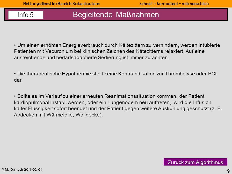 © M. Kumpch 2011-02-01 Rettungsdienst im Bereich Kaiserslautern: schnell – kompetent - mitmenschlich 9 Begleitende Maßnahmen Um einen erhöhten Energie