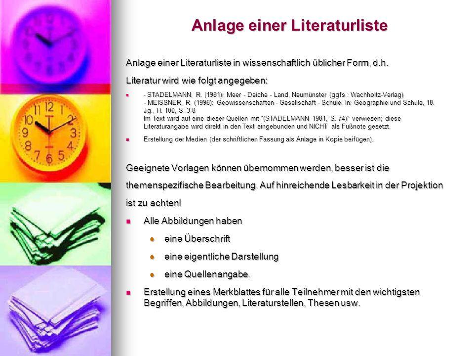 Anlage einer Literaturliste Anlage einer Literaturliste in wissenschaftlich üblicher Form, d.h. Literatur wird wie folgt angegeben: - STADELMANN, R. (