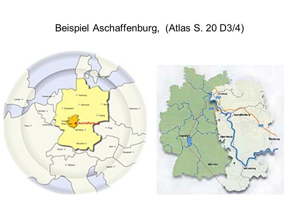 Beispiel Aschaffenburg, (Atlas S. 20 D3/4)