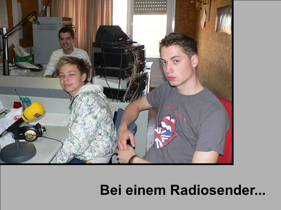 Bei einem Radiosender...