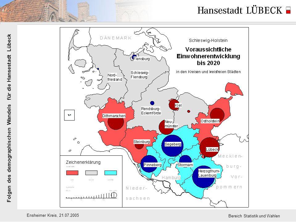 Folgen des demographischen Wandels für die Hansestadt Lübeck Ensheimer Kreis, 21.07.2005 Bereich Statistik und Wahlen