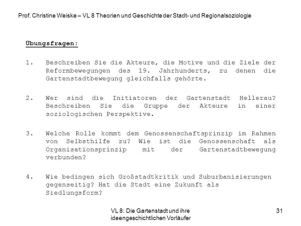 VL 8: Die Gartenstadt und ihre ideengeschichtlichen Vorläufer 31 Prof. Christine Weiske – VL 8 Theorien und Geschichte der Stadt- und Regionalsoziolog