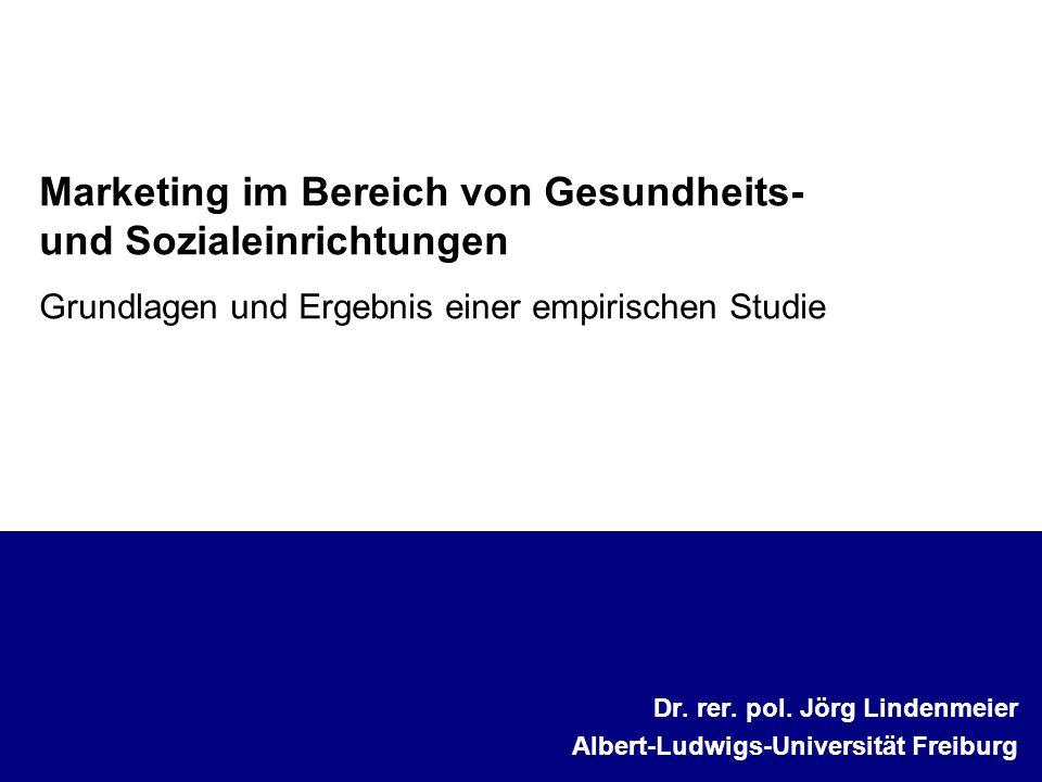 Marketing im Bereich von Gesundheits- und Sozialeinrichtungen Grundlagen und Ergebnis einer empirischen Studie Dr.
