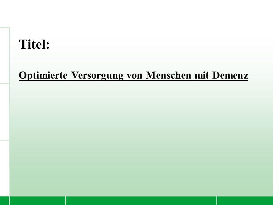 Titel: Optimierte Versorgung von Menschen mit Demenz
