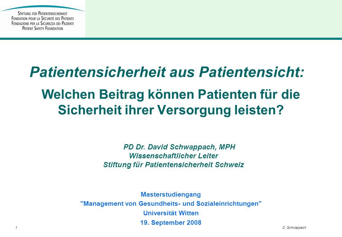 1D. Schwappach PD Dr. David Schwappach, MPH Wissenschaftlicher Leiter Stiftung für Patientensicherheit Schweiz Masterstudiengang