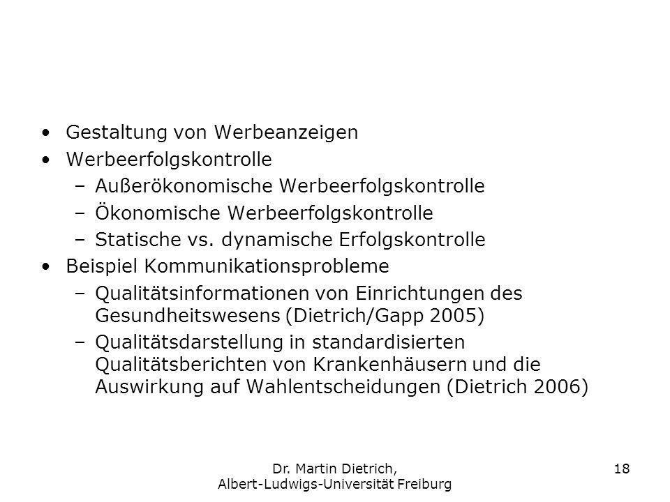 Dr. Martin Dietrich, Albert-Ludwigs-Universität Freiburg 18 Gestaltung von Werbeanzeigen Werbeerfolgskontrolle –Außerökonomische Werbeerfolgskontrolle