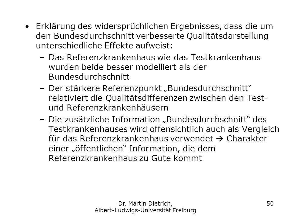 Dr. Martin Dietrich, Albert-Ludwigs-Universität Freiburg 50 Erklärung des widersprüchlichen Ergebnisses, dass die um den Bundesdurchschnitt verbessert