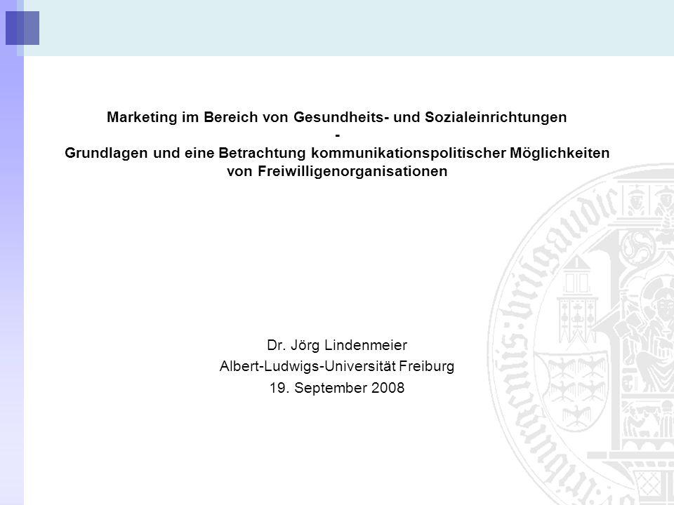 Marketing im Bereich von Gesundheits- und Sozialeinrichtungen - Grundlagen und eine Betrachtung kommunikationspolitischer Möglichkeiten von Freiwilligenorganisationen Dr.