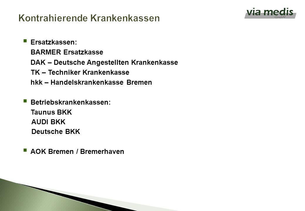 Kontrahierende Krankenkassen Ersatzkassen: BARMER Ersatzkasse DAK – Deutsche Angestellten Krankenkasse TK – Techniker Krankenkasse hkk – Handelskranke