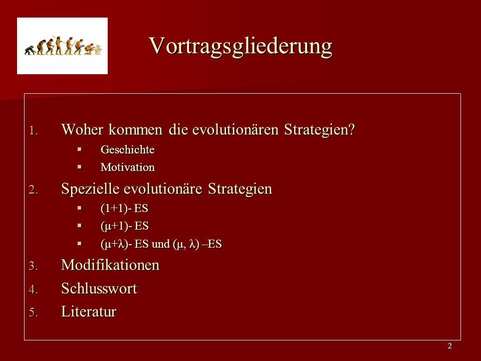 2 Vortragsgliederung 1.Woher kommen die evolutionären Strategien.