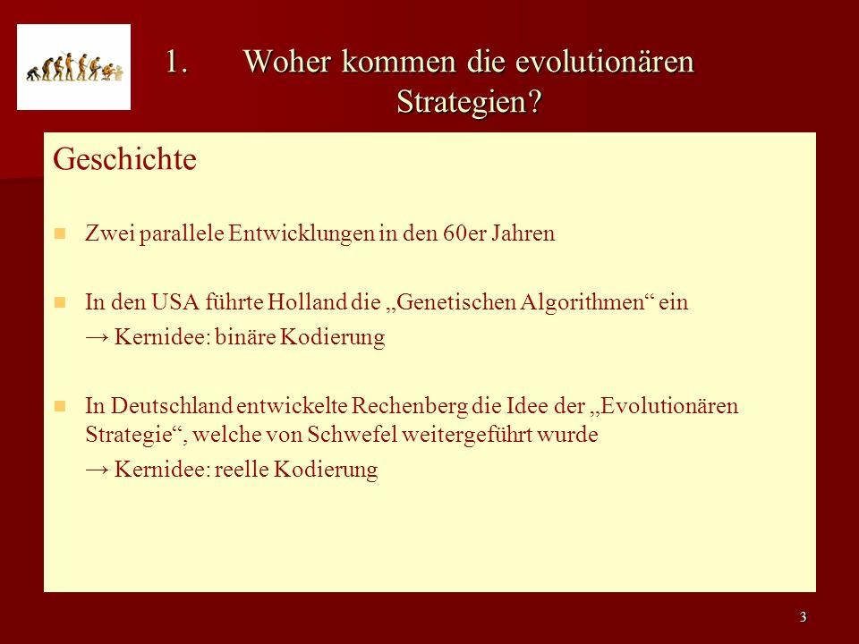 3 1.Woher kommen die evolutionären Strategien.