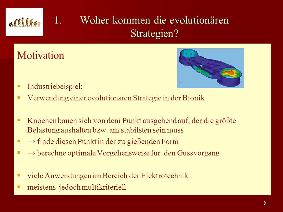 8 1.Woher kommen die evolutionären Strategien.