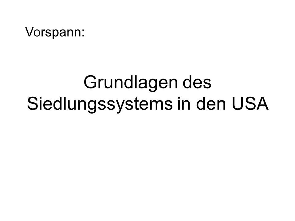 Grundlagen des Siedlungssystems in den USA Vorspann: