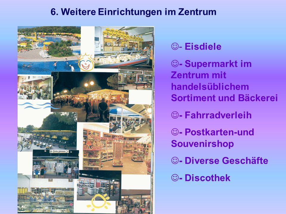 5. Sport-und Freizeitmöglichkeiten Es gibt im Zentrum eine große Vielfalt an Sportmöglichkeiten (Fußball, Schwimmbäder, Beachvolleyball, Tennis, Fitne