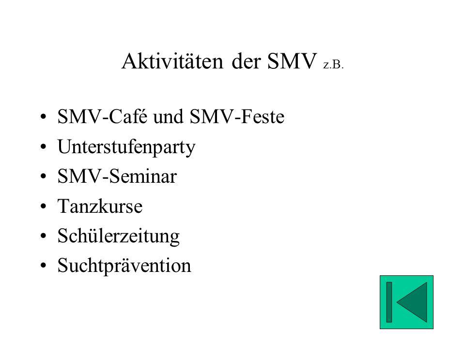 Aktivitäten der SMV z.B.