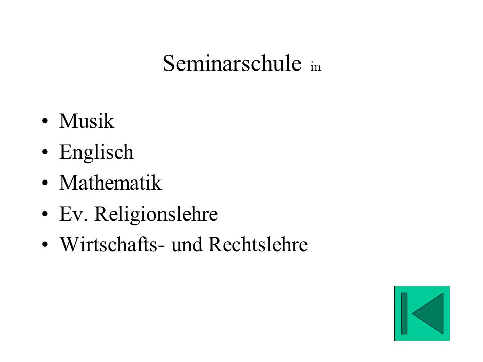 Seminarschule in Musik Englisch Mathematik Ev. Religionslehre Wirtschafts- und Rechtslehre