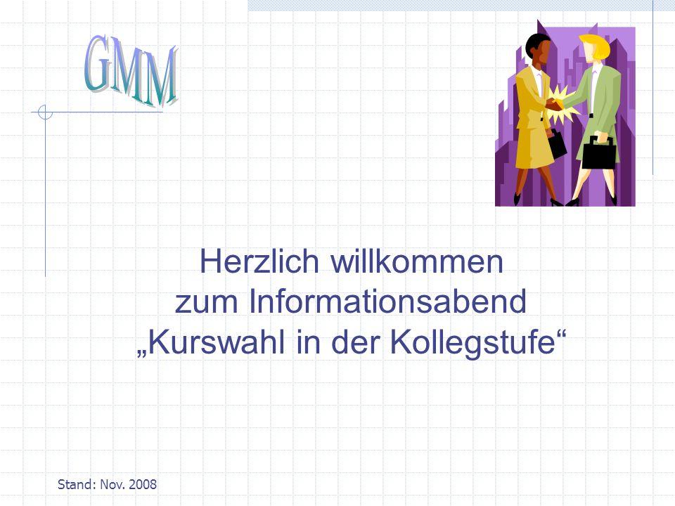 Stand: Nov. 2008 Herzlich willkommen zum Informationsabend Kurswahl in der Kollegstufe