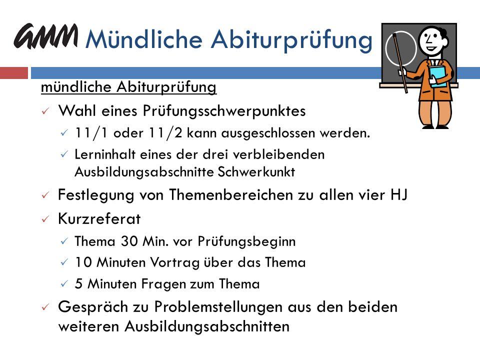 Besonderheiten im Abitur Additum Kunst und Musik schriftlich: schriftlich-theoretisch und praktisch (Gewichtung 1:1) Sport mündlich und Schriftlich: m