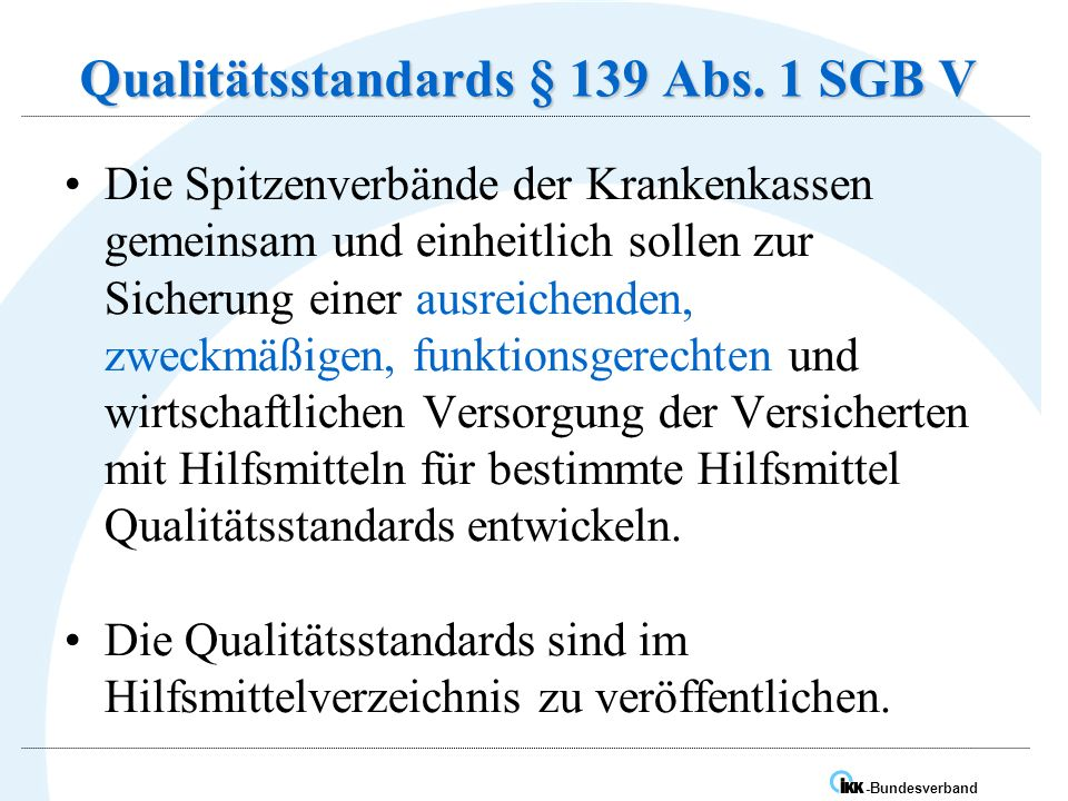 IK -Bundesverband Qualitätsstandards § 139 Abs.