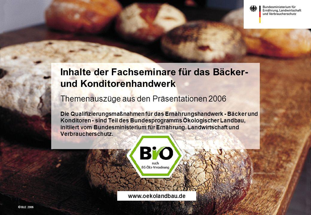 Inhalte der Fachseminare für das Bäcker- und Konditorenhandwerk Themenauszüge aus den Präsentationen 2006 Die Qualifizierungsmaßnahmen für das Ernähru
