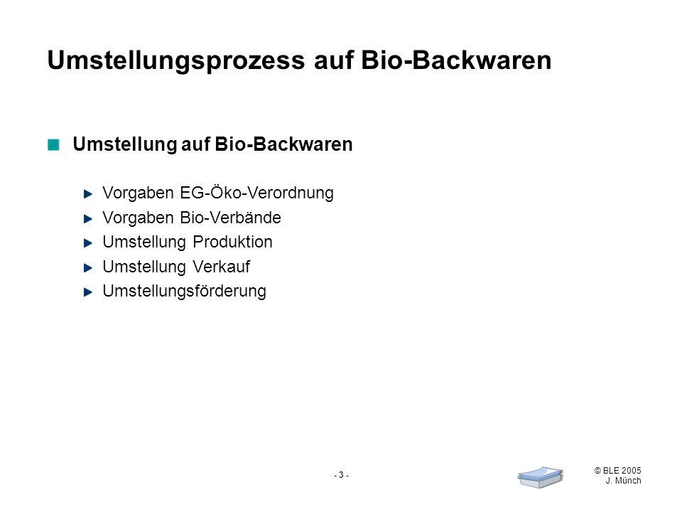 © BLE 2005 J. Münch - 4 - Vorgaben der EG-Öko-Verordnung Aufgabenstellung Schülerreferat 1