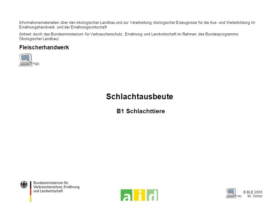 © BLE 2005 M. Omlor Informationsmaterialien über den ökologischen Landbau und zur Verarbeitung ökologischer Erzeugnisse für die Aus- und Weiterbildung